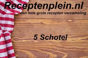 5 Schotel