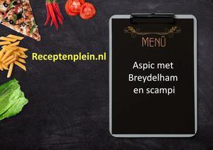 Aspic met Breydelham en scampi
