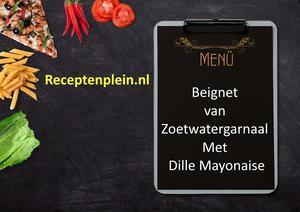 Beignet Van Zoetwatergarnaal Met Dille Mayonaise