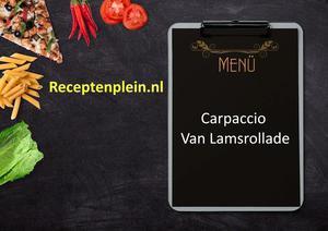 Carpaccio Van Lamsrollade