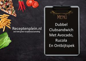 Dubbel Clubsandwich Met Avocado