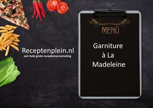 Garniture a La Madeleine