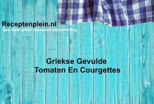Griekse Gevulde Tomaten En Courgettes