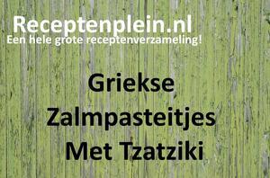 Griekse Zalmpasteitjes Met Tzatziki