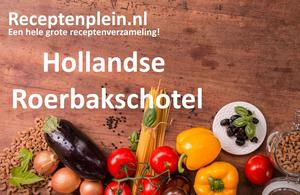 Hollandse Roerbakschotel