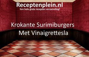Krokante Surimiburgers Met Vinaigrettesla