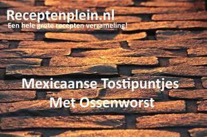 Mexicaanse Tostipuntjes Met Ossenworst