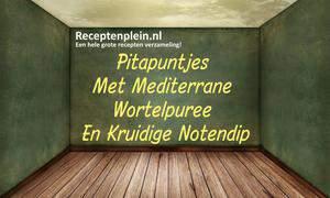 Pitapuntjes Met Mediterrane Wortelpuree En Kruidige Notendip