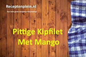 Pittige Kipfilet Met Mango
