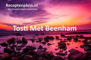 Tosti Met Beenham