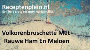 Volkorenbruschette Met Rauwe Ham En Meloen