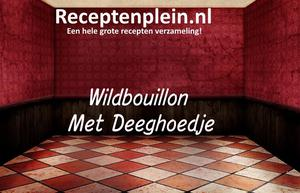 Wildbouillon Met Deeghoedje